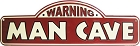 Warning Man Cave Street Sign
