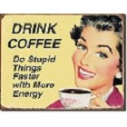 Coffee - Stupid Metal Sign