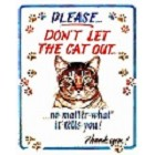 Don't Let Cat Out Metal Sign