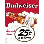Budweiser 25 cent Metal Sign