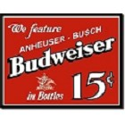 Budweiser - 15 cents Metal Sign