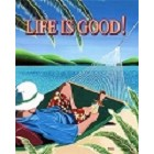 Life Is Good Metal Sign