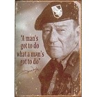 John Wayne - Man's Gotta Do Metal Sign