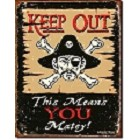 Moore-Keep Out Matey Metal Sign - Pirate