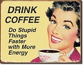 Coffee - Stupid Metal Tin Sign