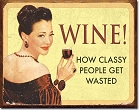 Ephemera - Wine Classy People Metal Tin Sign