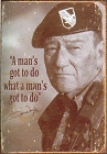 John Wayne - Man's Gotta Do Metal Tin Sign