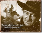 John Wayne - Courage Metal Tin Sign