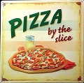 Pizza By The Slice Metal Sign