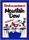 Mountain Dew Grab a Carton Metal Sign
