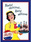 Pepsi Always Delicious? Metal Sign