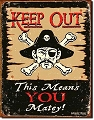 Moore-Keep Out Matey Metal Tin Sign - Pirate
