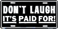 Dont Laugh License Plate