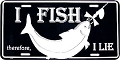 I Fish / I Lie License Plate