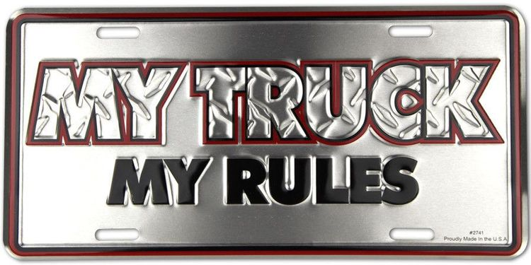 My Truck, My Rules License Plate