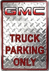 GMC Truck Large Parking Sign