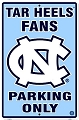 North Carolina Tar Heels Fans Large Parking Sign