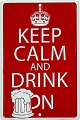 Keep Calm Drink Small Parking Sign