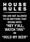 House Rules Magnet