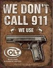 Colt - We Don't Dial 911 Metal Tin Sign