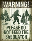 Sasquatch - Don't Feed Metal Sign