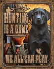 Hunting is a Game Metal Sign