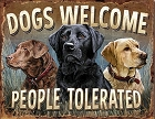 Dogs Welcome -  Metal Sign