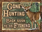 Gone Hunting Metal Sign
