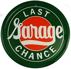 Last Chance Garage 24 inch Large Round Sign