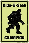 Sasquatch Hide-N-Seek Champ Sm. Parking Sign