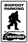 Sasquatch Bigfoot Sm. Parking Sign