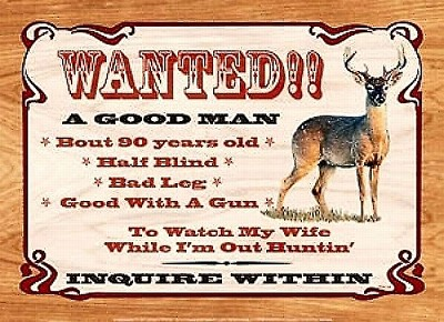 Wanted A Good Man Hunting  Metal Sign