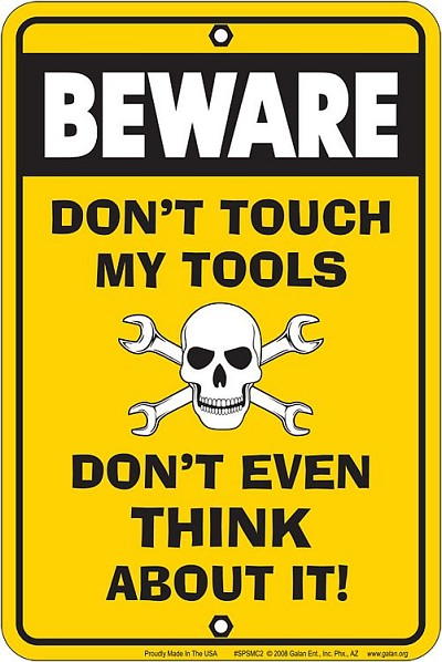 Don't Touch My Tools Sm. Parking Sign