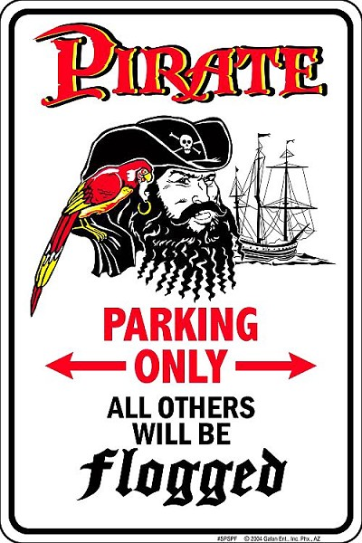 Pirates Will Be Flogged Sm. Parking Sign
